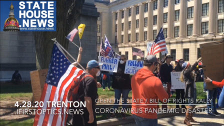 Coronavirus Pandemic – Rally at the Capitol Unmasks Hundreds of Protestors to Open NJ